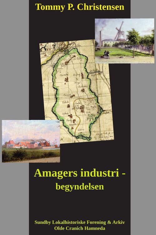 Tommy P. Christensen - Amagers industri- begyndelsen.